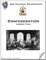 Canadian Government Lessons: Confederation Grades 5+