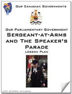 Canadian Government Lesson: Sergeant-at-Arms, Speaker's Parade Grades 5+