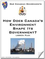Canadian Government Lesson: How Does Canada's Environment Shape Its Government? Grades 5+