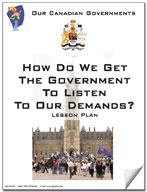 Canadian Government Lesson: How do we get the Government to Listen to our Demands? Grades 5+