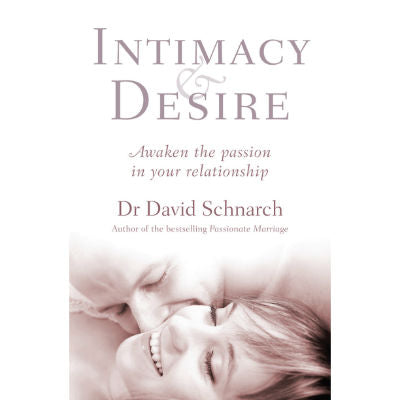 Intimacy & Desire by David Schnarch (Author of Passionate Marriage)