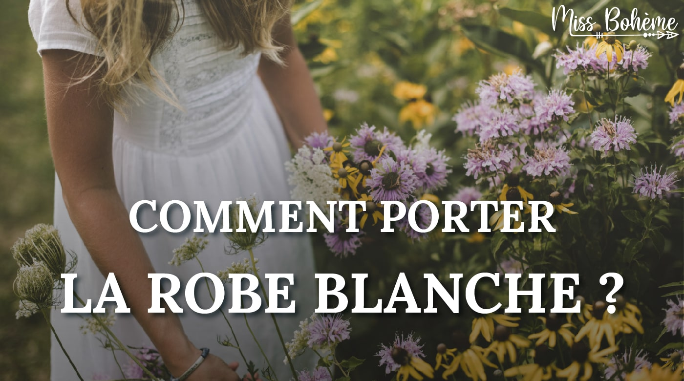 comment porter robe blanche