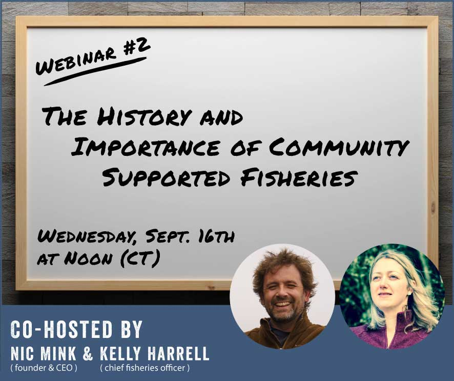 Webinar #2: The History and Importance of Community Supported Fisheries