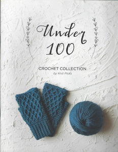 Under 100 Crochet Collection - Knitpicks