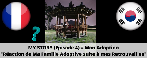 Mon Adoption (Episode 4) = Réaction Parents Adoptifs