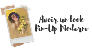 Comment Avoir un Look Pin-Up Moderne ?