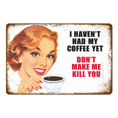 "Plaque Métal Vintage Pin Up - ""I Haven't Had My Coffee Yet"""
