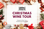 Sunday 22nd December 2019 at 2 pm - CHRISTMAS SEASON - Vineyard & Winery Tasting Tour