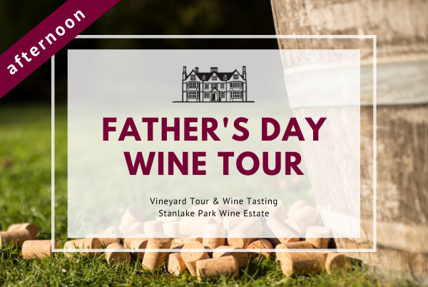 Sunday 21st June 2020 at 2 pm -  FATHER'S DAY - Vineyard Tour & Wine Tasting
