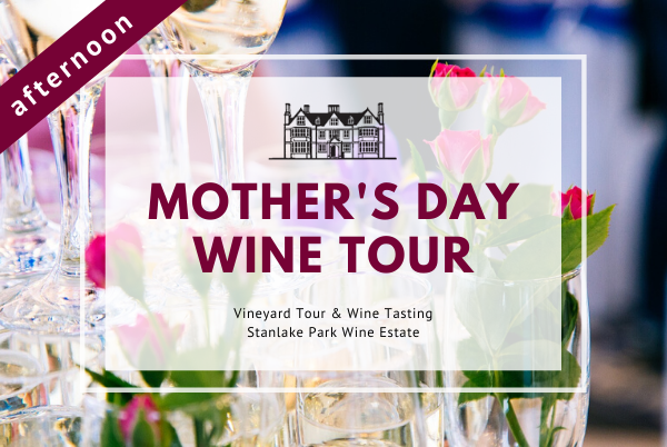 Sunday 22nd March 2020 at 2 pm - MOTHER'S DAY - Vineyard Tour & Wine Tasting
