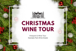 Tuesday 29th December 2020 at 2 pm - CHRISTMAS SEASON - Vineyard Tour & Wine Tasting