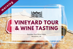 Saturday 18th April 2020 at 11 am - Vineyard Tour & Wine Tasting