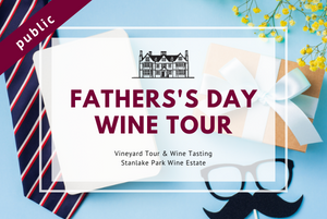 Sunday 20th June 2021 at 2 pm - FATHER'S DAY - Wine Tour & Tasting
