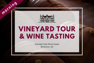 Saturday 6th June 2020 at 11 am - Vineyard Tour & Wine Tasting