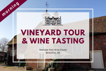 Saturday 29th August 2020 at 11 am - Vineyard Tour & Wine Tasting