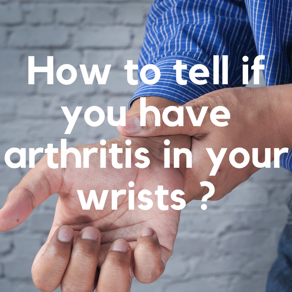 How to tell if you have arthritis in your wrists?