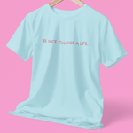 Be Nice Light Blue Tee Shirt