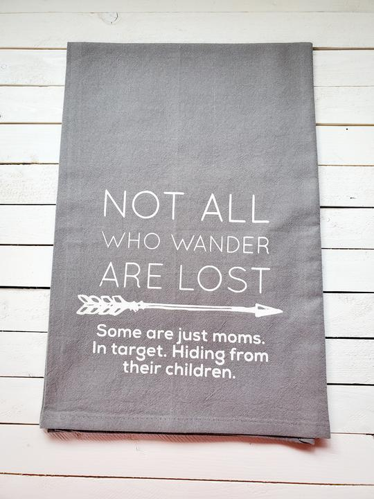 Not All Who Wander Are Lost Towel