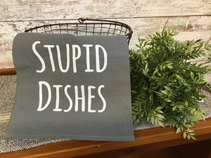 Stupid Dishes Towel