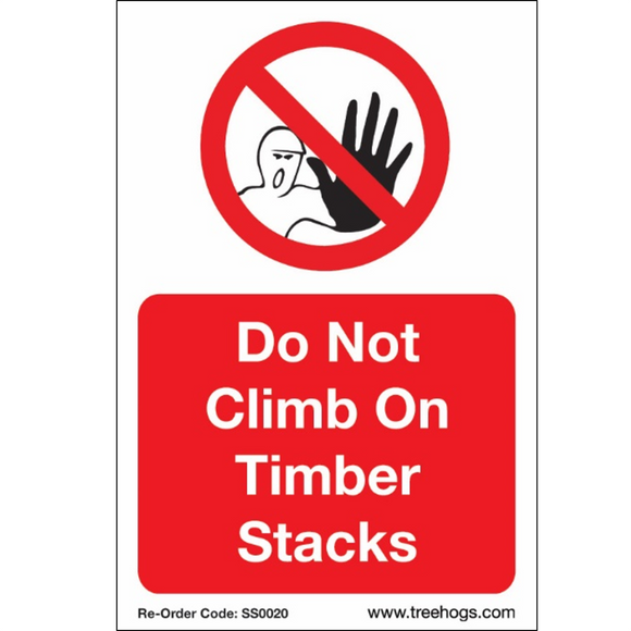Treehog SS0020 Corex Safety Sign Do Not Climb On Timber Stacks