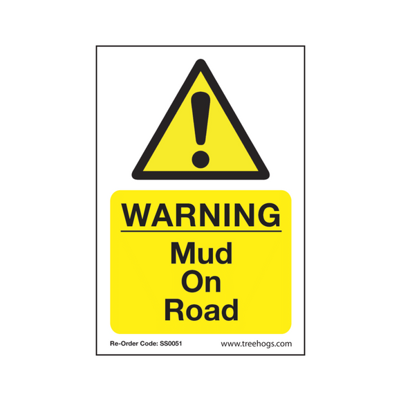Treehog SS0051 Corex Safety Sign Warning Mud On Road