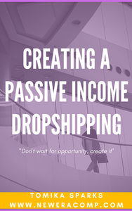 Creating A Passive Income Dropshipping