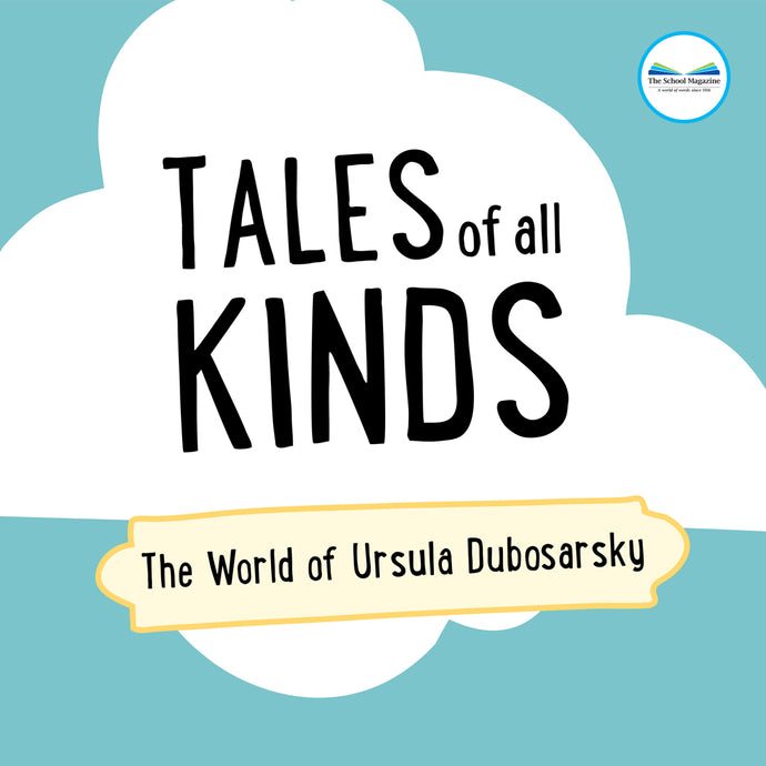 Tales of all Kinds: The World of Ursula Dubosarsky