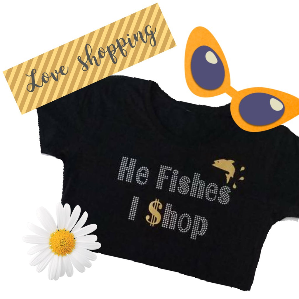 HE FISHES I SHOP T-SHIRT