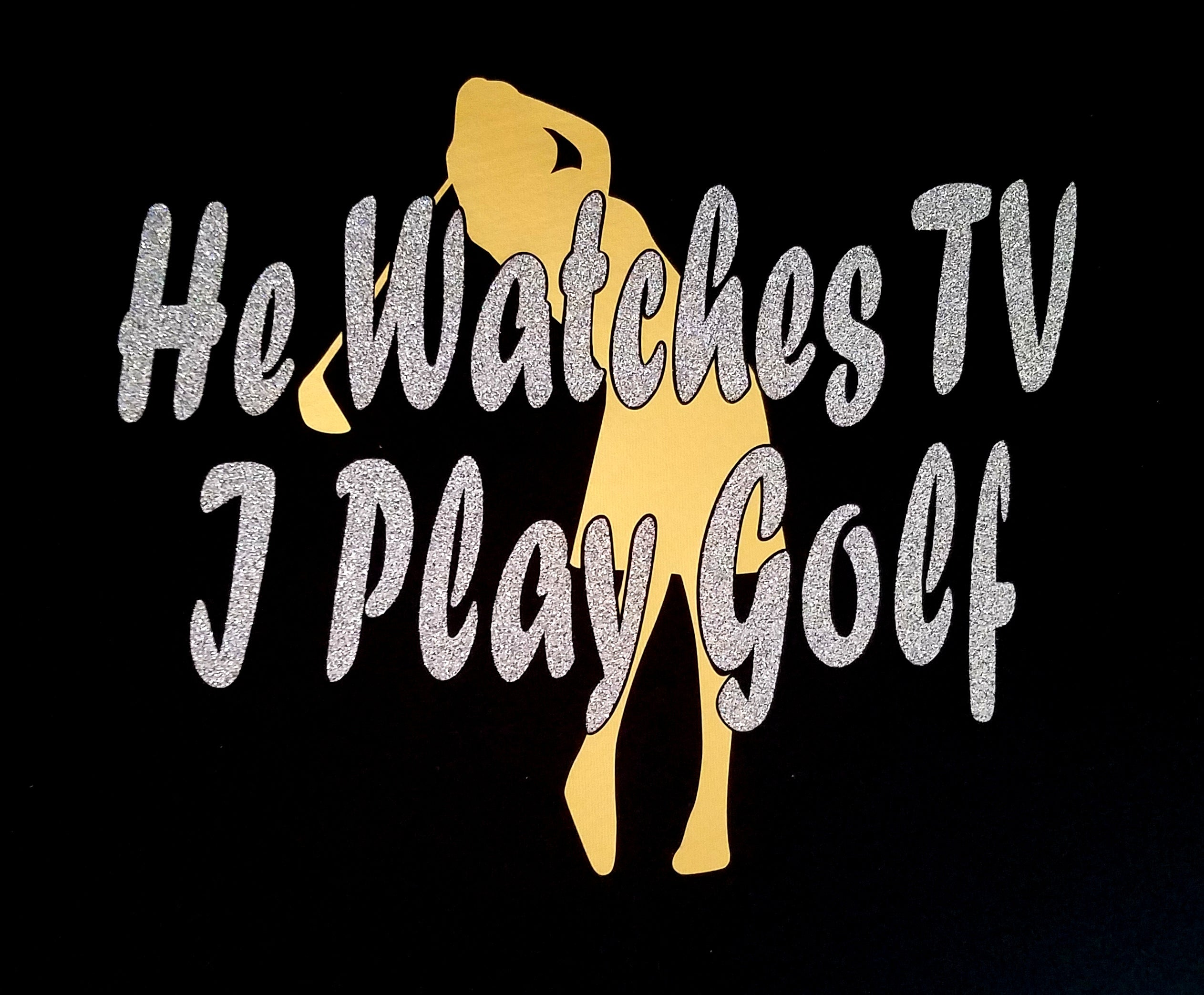 He Watches TV I Play Golf Women's T-Shirts (STYLE #2)