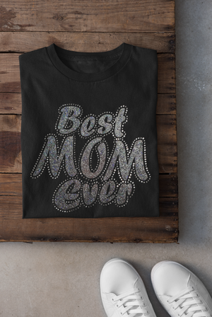 Best Mom Ever Rhinestones and HTV Black Crew Neck Women's T-Shirts
