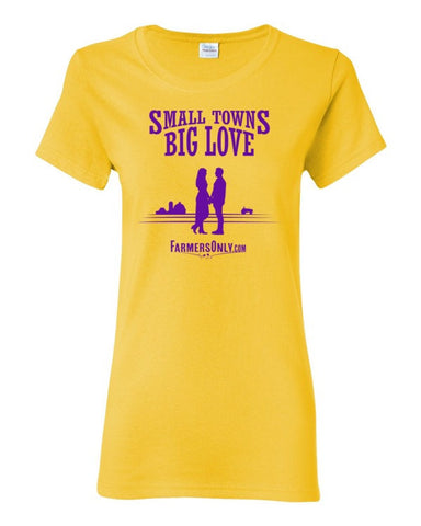 Small Towns Big Love -Ladies T-Shirt