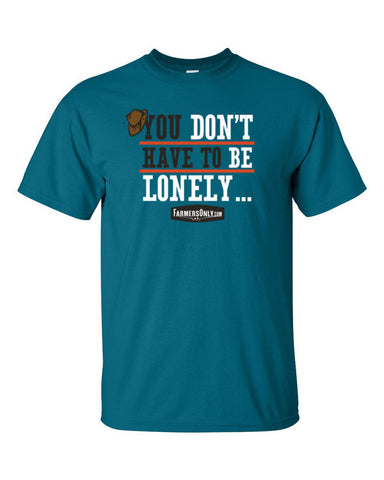 You Don't Have To Be Lonely- Men's T-Shirt