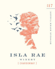 Load image into Gallery viewer, Isla Rae Winery Russian River Valley Sonoma Chardonnay