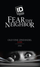Load image into Gallery viewer, Fear Thy Neighbor Lodi Old Vine Zinfandel