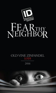 Fear Thy Neighbor Lodi Old Vine Zinfandel