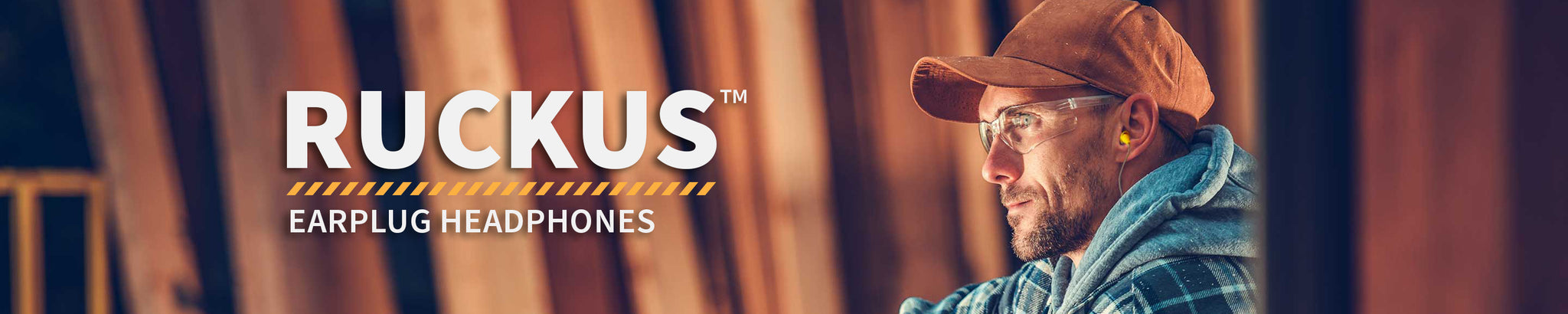 A banner image with the Elgin® Ruckus Earplug Earbuds logo and a construction worker wearing the Ruckus Earplug Earphones.