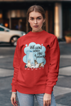 We Don't Wanna Take A Shower Dog Mom Sweatshirt