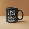 Live, Love, Bark.. Personalized Mug For Dog Lovers