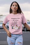 Wagging Tail + Wet Noses + Kisses + Love Dog Mom Tee
