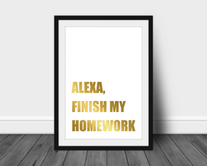 Foil Print - Alexa, Finish My Homework