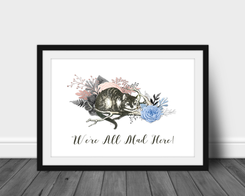 Cheshire cat we're all mad here alice in wonderland print A3