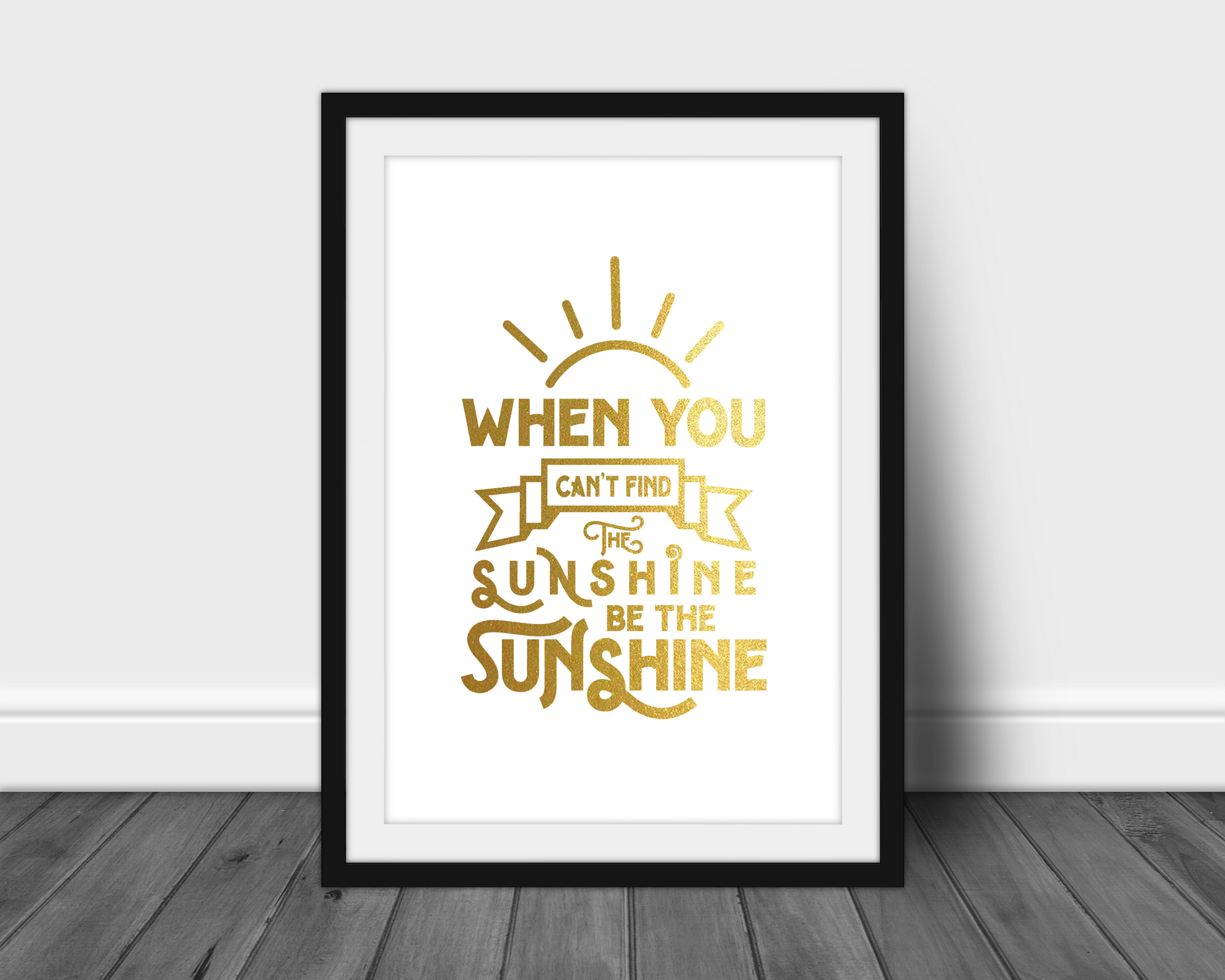 be the sunshine a4 foil print inspirational