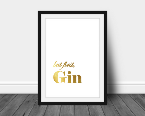 Foil Quote - But First, Gin