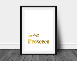 Foil Quote - But First, Prosecco