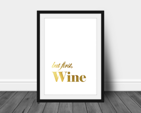 Foil Print - But First, Wine
