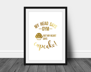Foil Print - My Head Says Gym but My Heart Says Cupcake