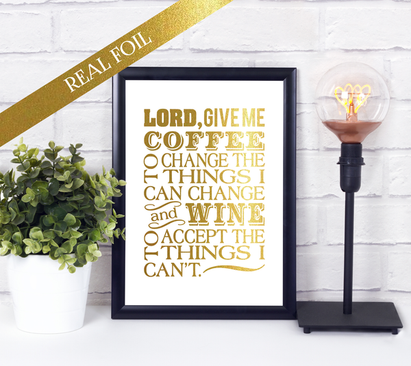 Foil Print - Lord Give Me Coffee and Wine Quote