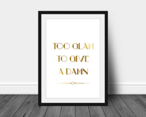 Foil Print - Too Glam To Give A Damn Quote