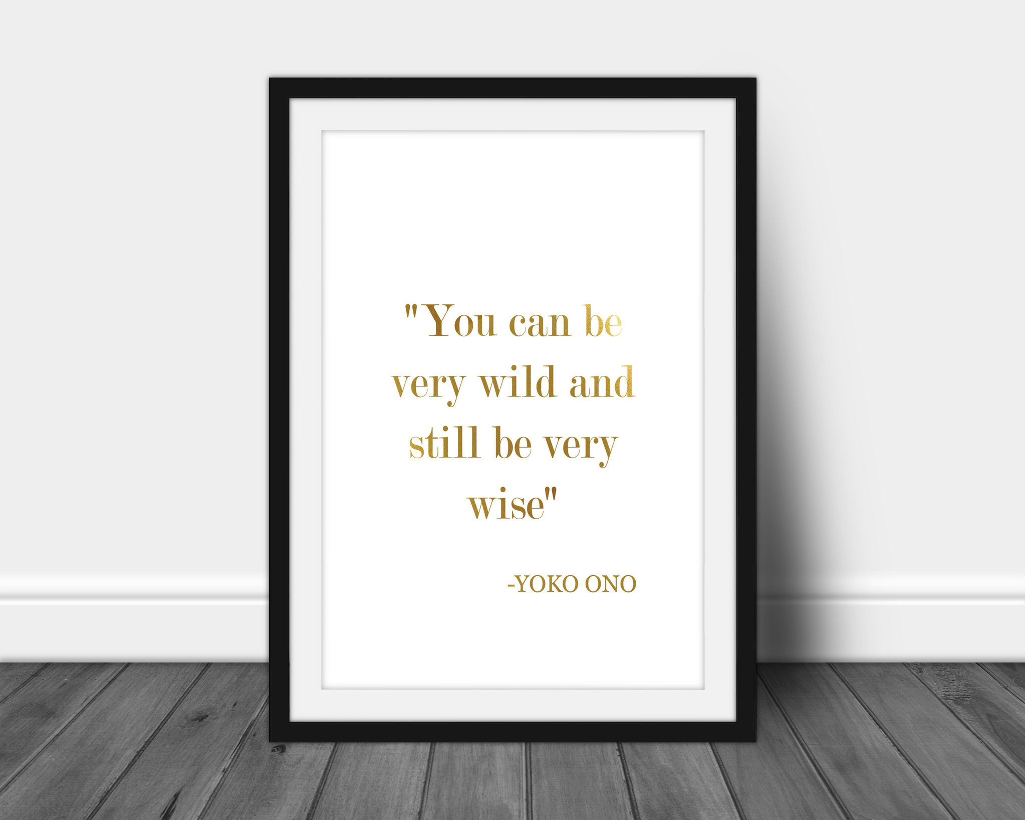 Foil Print -  You Can Be Very Wild and Wise Quote