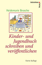 Laden Sie das Bild in den Galerie-Viewer, Heidemarie Brosche: Kinder- und Jugendbuch schreiben & veröffentlichen, Autorenhaus
